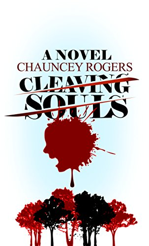Cleaving Souls by Chauncey Rogers
