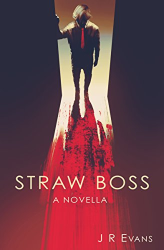 Straw Boss: A Novella by J R Evans