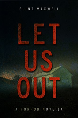 Let Us Out by Flint Maxwell