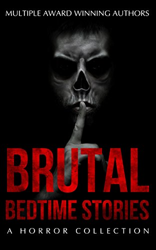 Brutal Bedtime Stories: A Supernatural Horror Story Collection by Tobias Wade