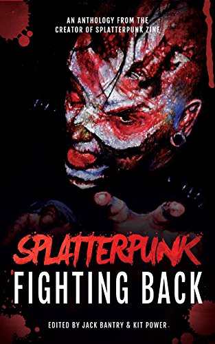 Splatterpunk Fighting Back by Bracken MacLeod