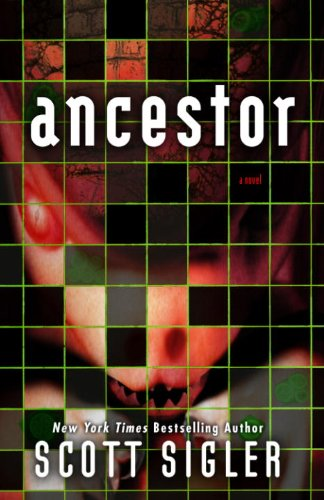 Ancestor: A Novel by Scott Sigler
