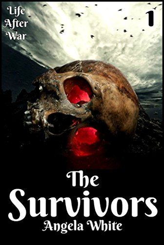 The Survivors Book One (Life After War 1) by Angela White