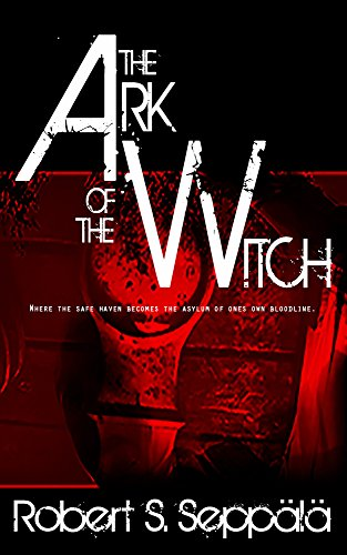 The Ark of the Witch by Robert Seppälä