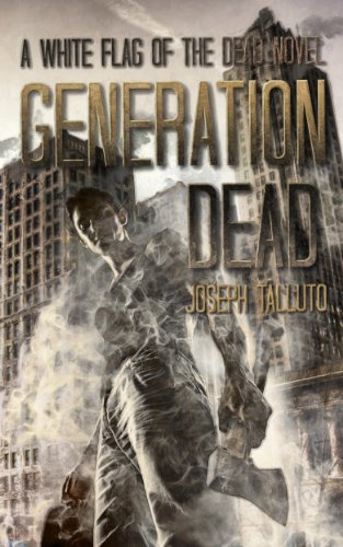 Generation Dead: A White Flag of the Dead Novel by Joseph Talluto