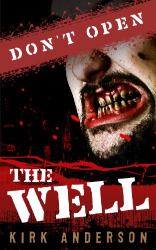 Don't Open The Well by Kirk Anderson