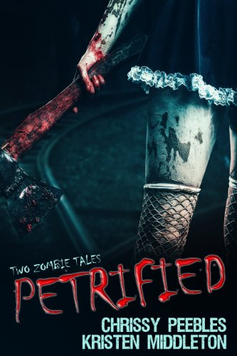 Petrified: Two Tales Of Zombies by Kristen Middleton