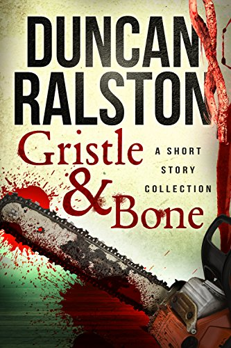 Gristle and Bone by Duncan Ralston