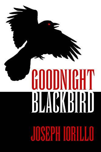 Goodnight Blackbird by Joseph Iorillo