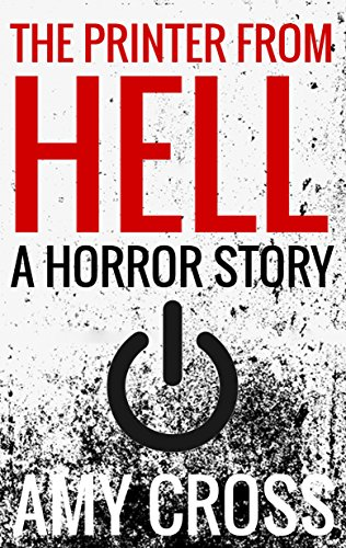 The Printer From Hell by Amy Cross