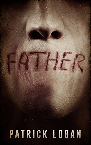Father (Family Values Trilogy Book 2) by Patrick Logan