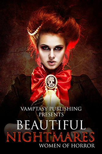 Beautiful Nightmares: Women of Horror Anthology by Various Authors