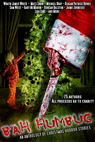 Bah! Humbug! An anthology of Christmas Horror Stories by Various Authors