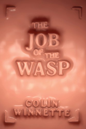 The Job of the Wasp: A Novel by Colin Winnette
