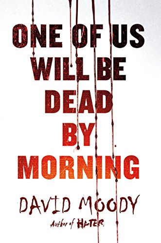 One of Us Will Be Dead by Morning (The Final War) by David Moody