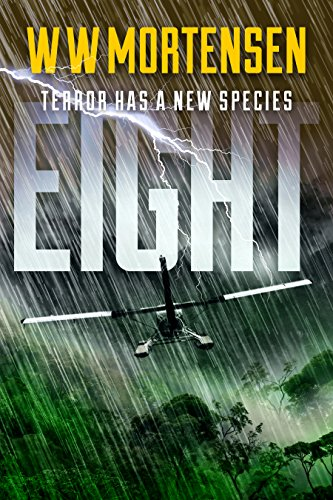 EIGHT: Terror Has A New Species by WW Mortensen