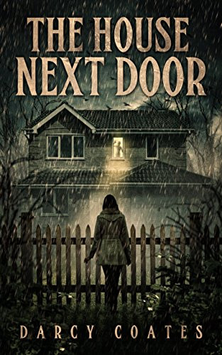 The House Next Door: A Ghost Story by Darcy Coates