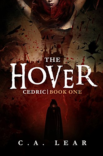 THE HOVER: CEDRIC, BOOK 1 by C. A. LEAR