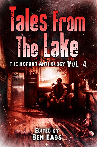 Tales from The Lake Vol.4: The Horror Anthology by Various Authors