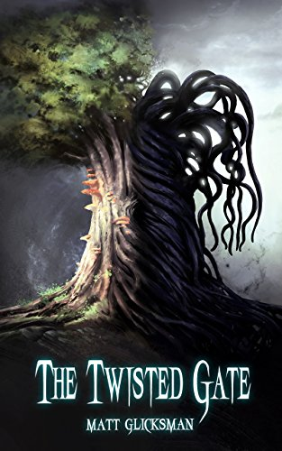 The Twisted Gate by Matt Glicksman