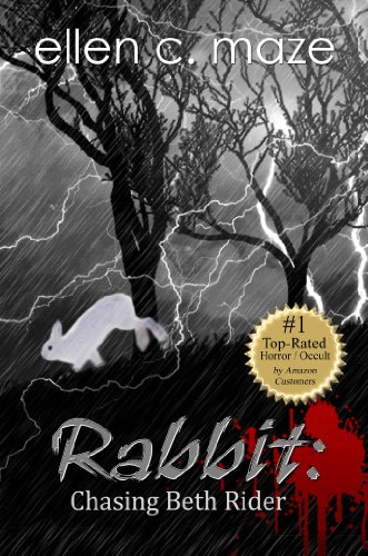 Rabbit: Chasing Beth Rider (The Rabbit Trilogy Book 1) by Ellen C. Maze