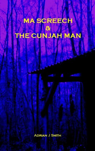 Ma Screech & The Cunjah Man by Adrian John Smith