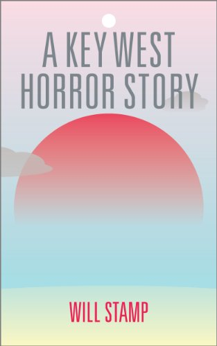 A Key West Horror Story by William Stamp