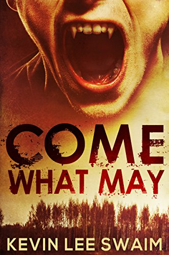 Come What May (Sam Harlan, Vampire Hunter Book 1) by Kevin Lee Swaim