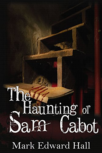 The Haunting of Sam Cabot by Mark Edward Hall