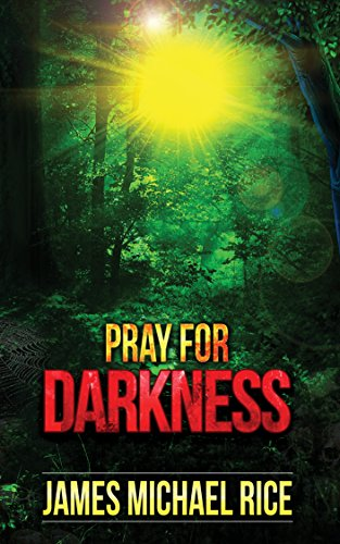 Pray for Darkness by James Michael Rice