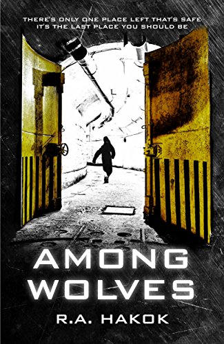 AMONG WOLVES (Children Of The Mountain Book 1) by R.A. Hakok