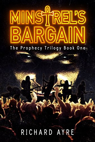 Minstrel's Bargain: The Prophecy Trilogy Book 1 by Richard Ayre