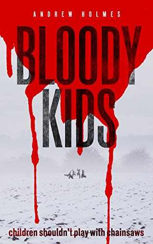 Bloody Kids by Andrew Holmes