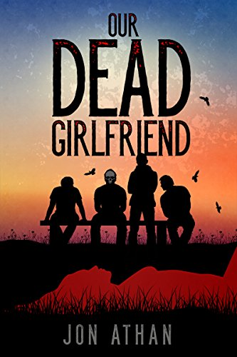 Our Dead Girlfriend by Jon Athan