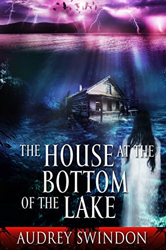 The House at the Bottom of the Lake by Audrey Swindon