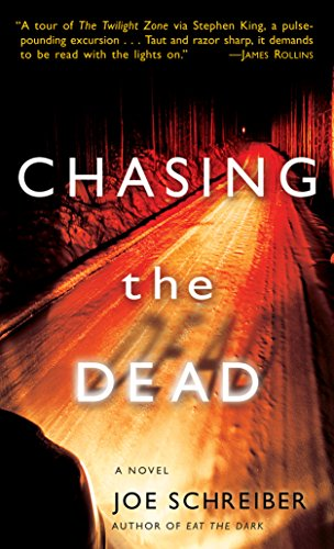 Chasing the Dead: A Novel by Joe Schreiber