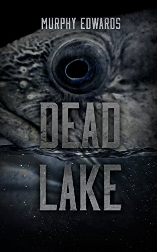 Dead Lake by Murphy Edwards