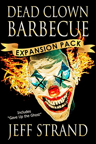 Dead Clown Barbecue Expansion Pack by Jeff Strand