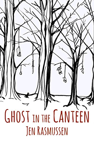 Ghost in the Canteen (The Adventures of Lydia Trinket Book 1) by Jen Rasmussen