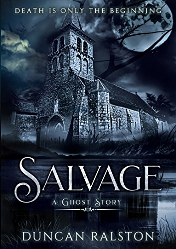 Salvage: A Ghost Story by Duncan Ralston