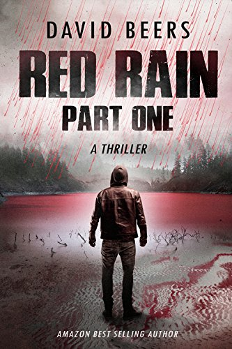 Red Rain - Part One: A Gripping Psychological Thriller by David Beers