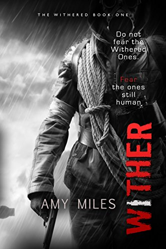 Wither (The Withered Book 1) by Amy Miles