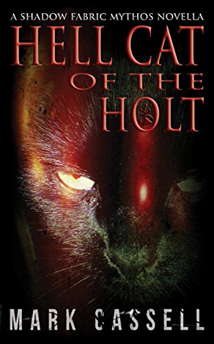 Hell Cat of the Holt by Mark Cassell