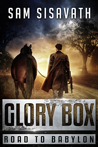 Glory Box (Road To Babylon, Book 1) by Sam Sisavath