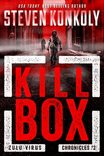 KILL BOX: A Post-Apocalyptic Pandemic Thriller by Steven Konkoly