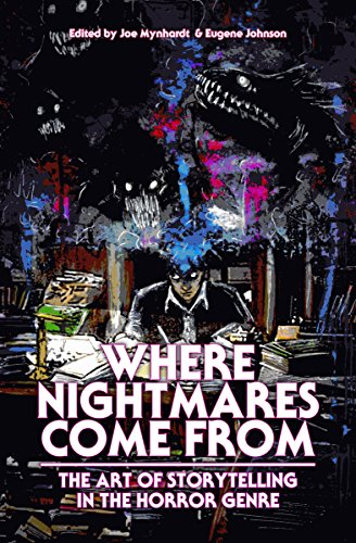 Where Nightmares Come From: The Art of Storytelling in the Horror Genre by Various Authors