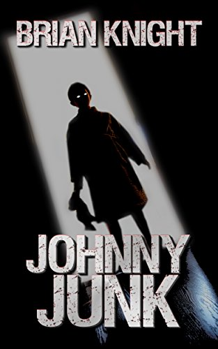 Johnny Junk: A Novella by Brian Knight