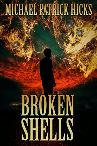 Broken Shells: A Subterranean Horror Novella by Michael Patrick Hicks