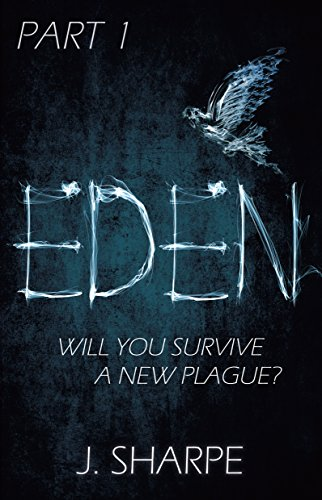 Eden: Part 1 (The Eden Series) by J Sharpe