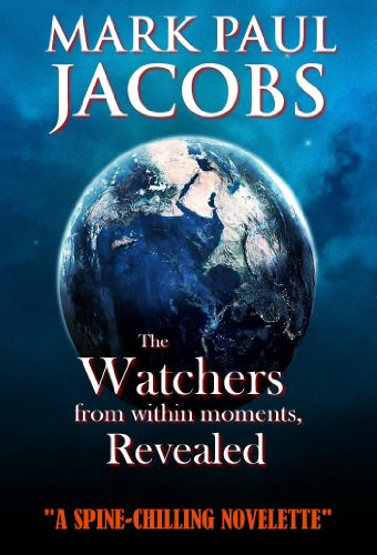 The Watchers from within Moments, Revealed by Mark Paul Jacobs